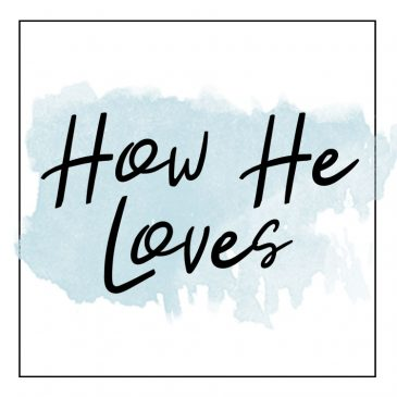 How He Loves by Katie Heineman