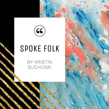 Spoke Folk by Kristin Suchoski