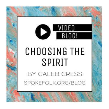 Choosing the Spirit by Caleb Cress
