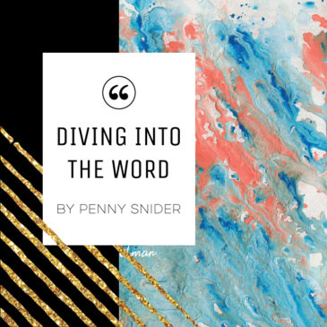 Diving into the Word by Penny Snider